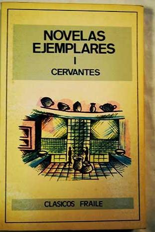 Novelas ejemplares vol 1 - Cervantes Saavedra, Miguel de