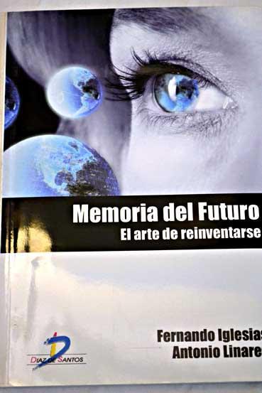 Memoria del futuro: el arte de reinventarse: Iglesias, Fernando