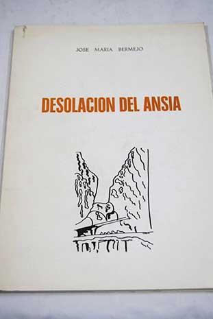 Desolación del ansia - Bermejo, José María