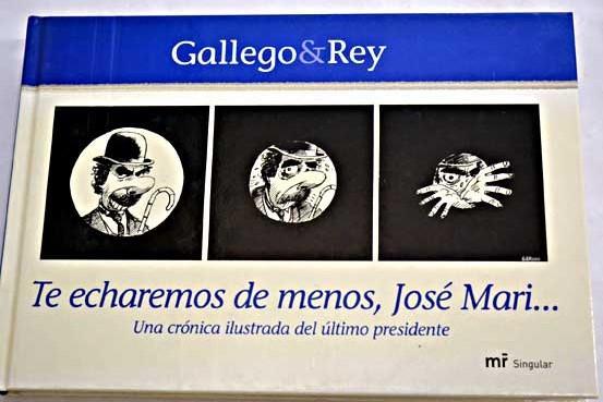 Te echaremos de menos, José Mari-- - Gallego, José