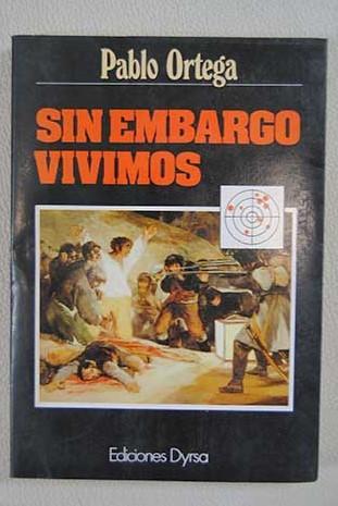 Sin embargo, vivimos - Ortega, Pablo