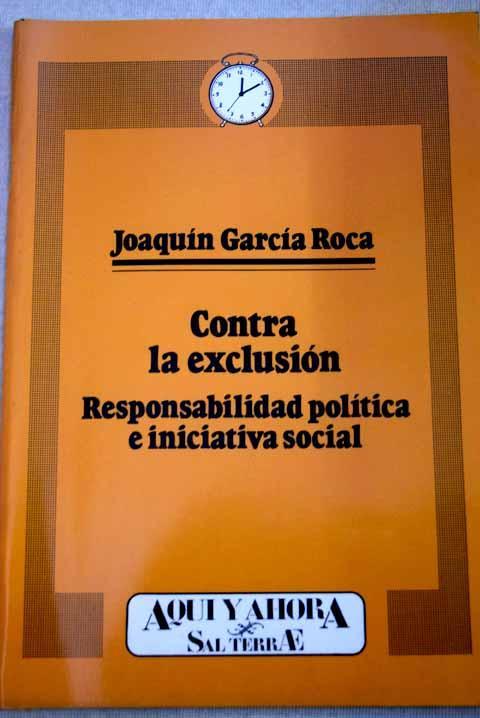 Contra la exclusión: responsabilidad pública e iniciativa social - García Roca, Joaquín