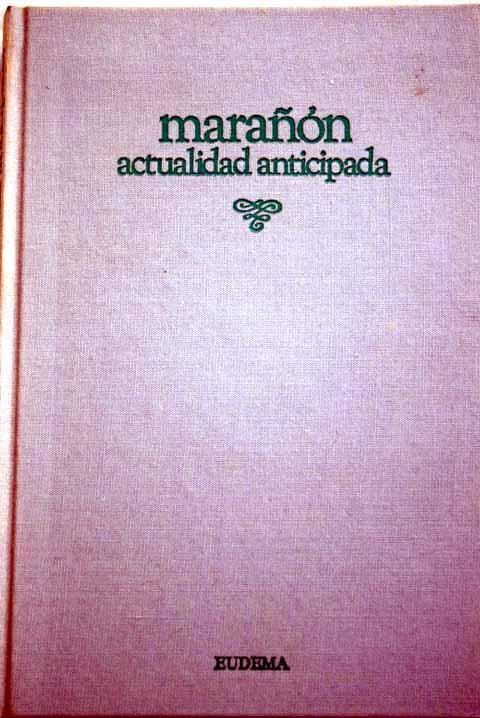 Marañón, actualidad anticipada: homenaje ofrecido por la Universidad Complutense con motivo del primer centenario de su nacimiento