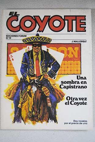Una sombra en Capistrano ; Otra vez el Coyote - Mallorquí, José