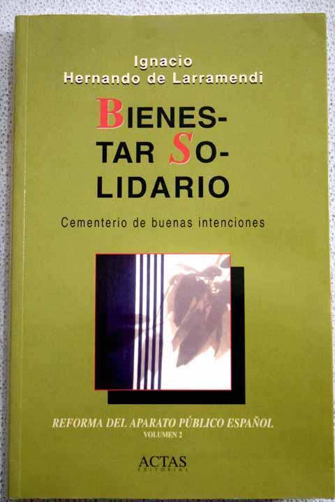 Bienestar solidario: (cementerio de buenas intenciones) - Hernando de Larramendi, Ignacio