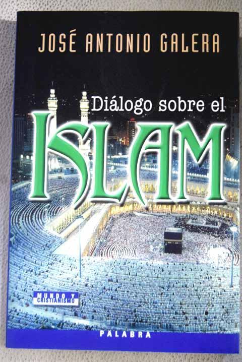 Diálogo sobre el islam - Galera, José Antonio