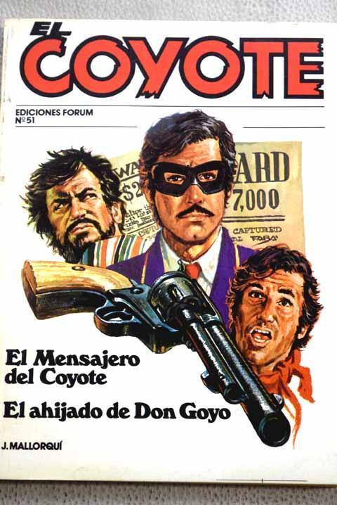 El mensajero del Coyote ; El ahijado de Don Goyo - Mallorquí, José