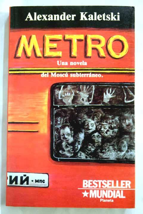 Metro: una novela del Moscú subterráneo - Kaletski, Alexander