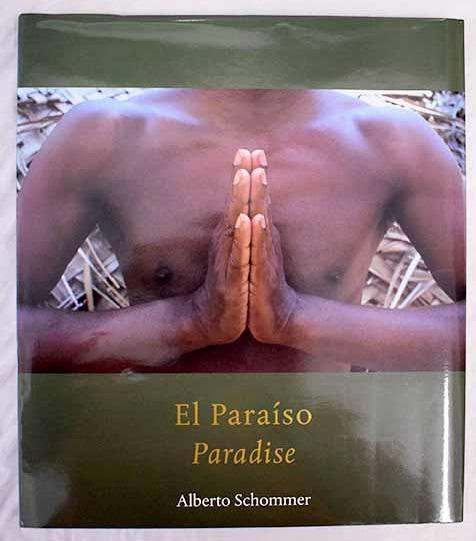 El paraíso: Paradise - Schommer, Alberto
