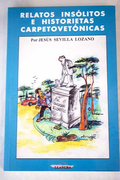 Relatos insólitos e historietas carpetovetónicas - Sevilla Lozano, Jesús