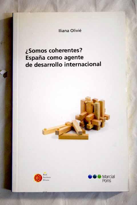 Somos coherentes?: España como agente de desarrollo internacional - Olivié, Iliana
