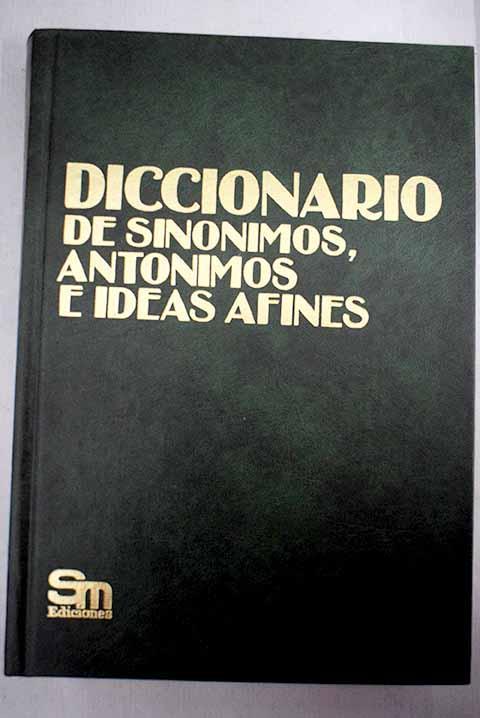 Gran diccionario de sinónimos, antónimos e ideas afines: incluye americanismos - Morrison, Tirso R. M.