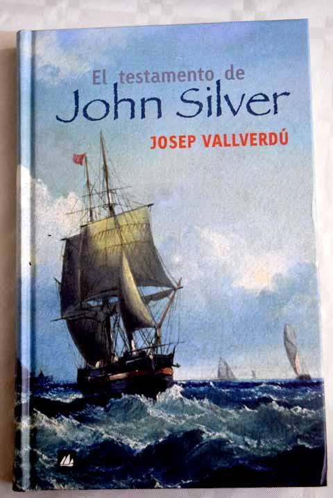 El testamento de John Silver - Vallverdú, Josep
