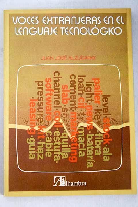 Voces extranjeras en el lenguaje tecnológico - Alzugaray Aguirre, Juan José