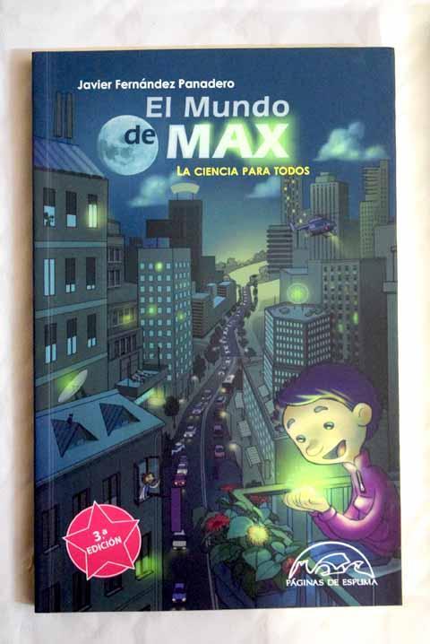 Resultado de imagen de El mundo de Max Autor: Javier Fernández Panadero