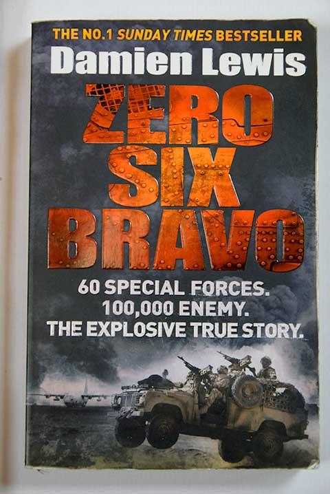 Zero Six Bravo: 60 Special Forces Damien 100,000 Enemy by Lewis The Explos..