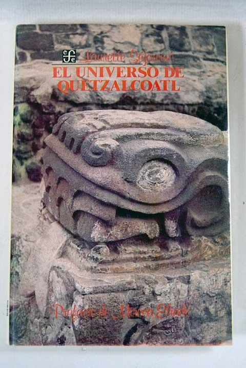 El Universo de Quetzalcóatl<br>Laurentte Séjurné<br>(fragmentos)<br>