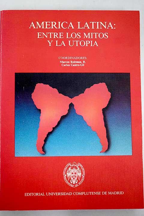 América latina, entre los mitos y la utopía: [Seminario Internacional]