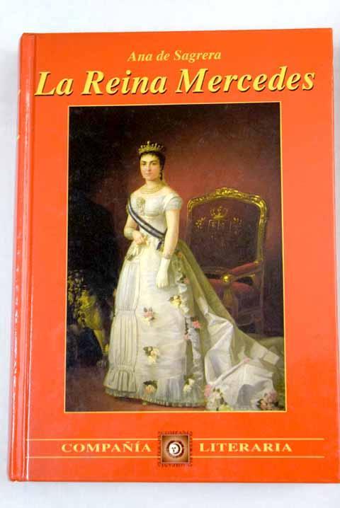 La reina Mercedes - Sagrera, Ana de