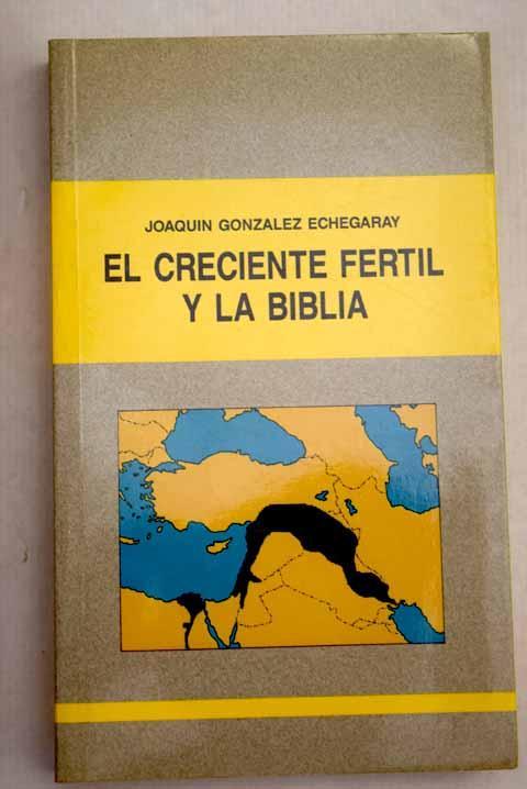 El creciente fértil y la Biblia - González Echegaray, Joaquín