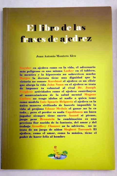 El libro de las frases de ajedrez - Montero, Juan Antonio