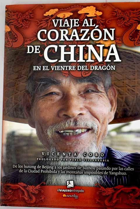 Viaje al corazón de China en el vientre del dragón: de los
