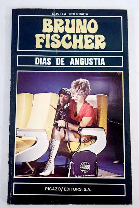 Días de angustia - Fischer, Bruno