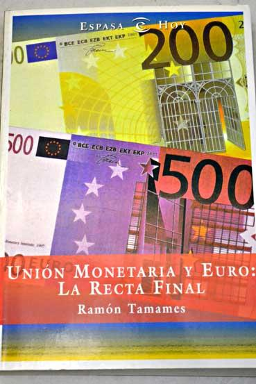 Unión monetaria y euro: la recta final - Tamames, Ramón
