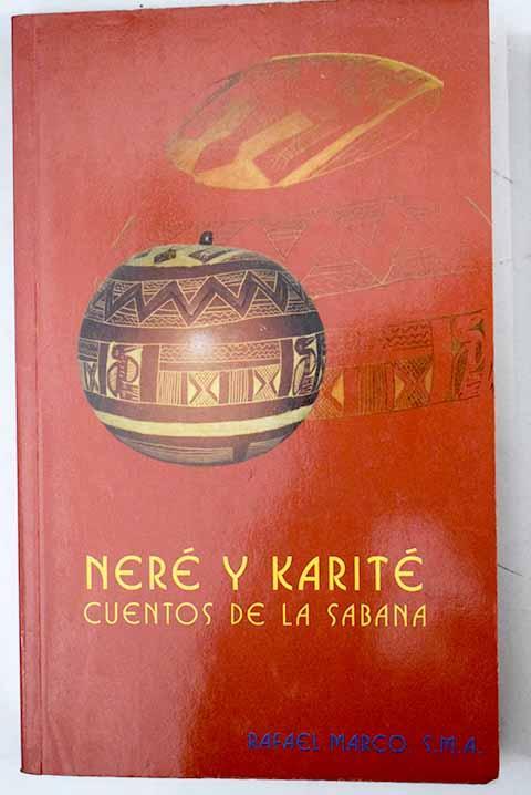 Neré y karité: (cuentos de la sabana) - Marco, Rafael