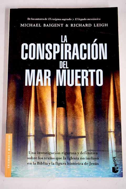 La conspiración del mar Muerto - Baigent, Michael