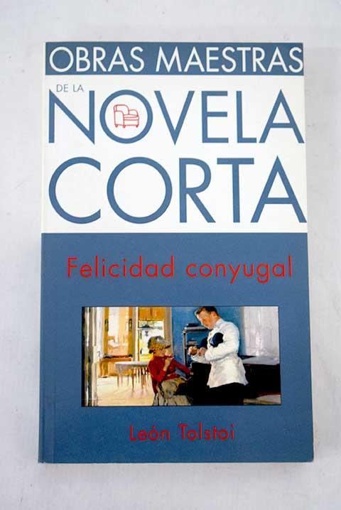 Felicidad conyugal de Tolstoi, Leon: tapa blanda (2001) | Alcaná ...