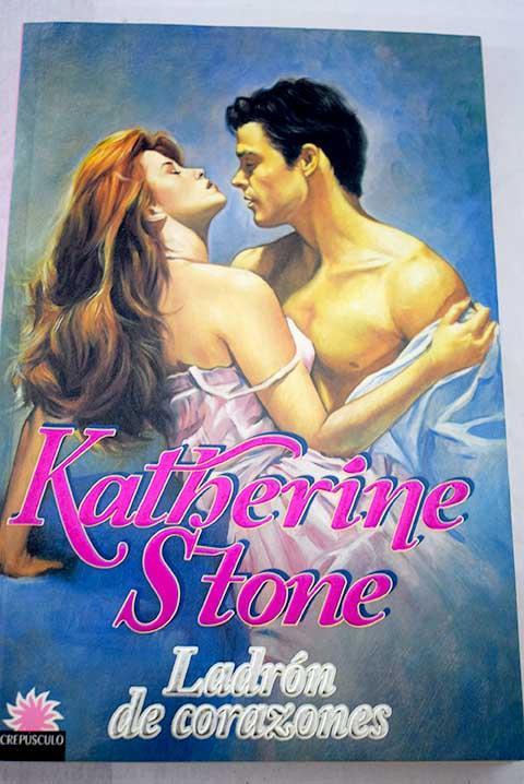 Ladrón de corazones - Stone, Katherine