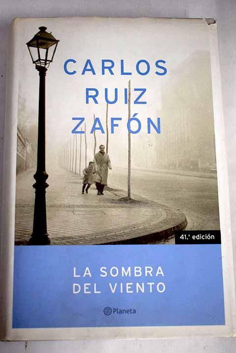 La sombra del viento de Ruiz Zafón, Carlos: Planeta ...