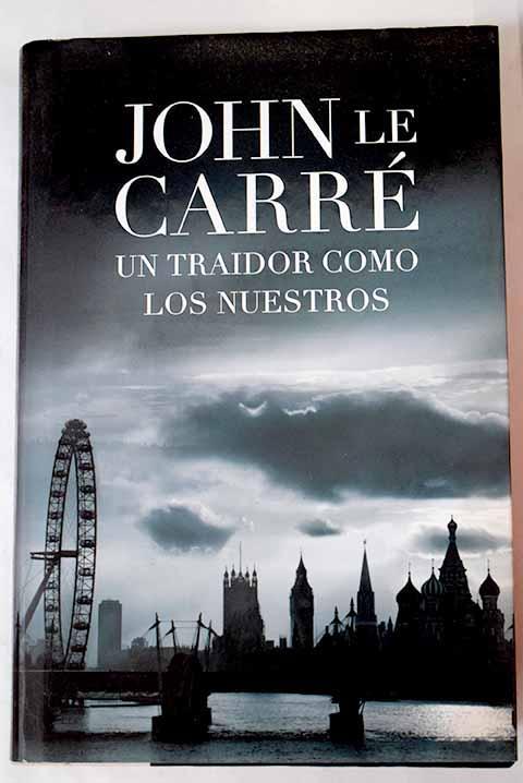 Un traidor como los nuestros - Le Carré, John