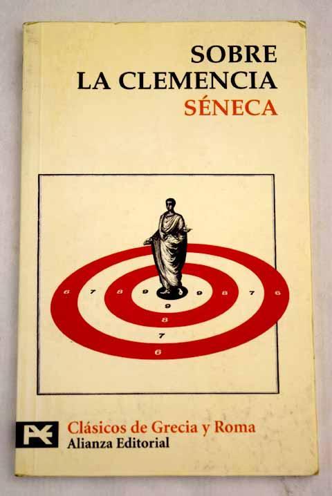 Sobre la clemencia - Séneca, Lucio Anneo