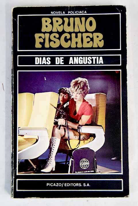 Dias de angustia - Fischer, Bruno