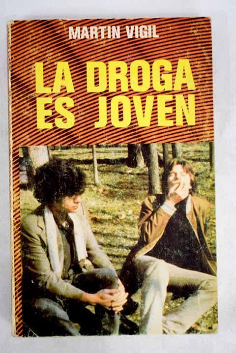 La droga es joven - Martín Vigil, José Luis