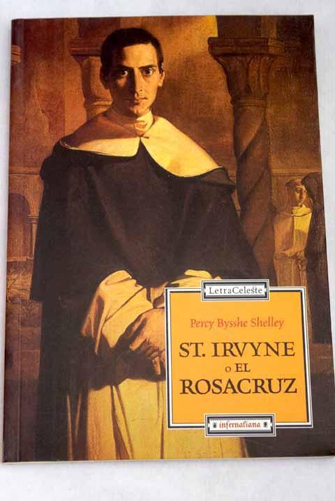 St. Irvyne o El rosacruz - Shelley, Percy Bysshe