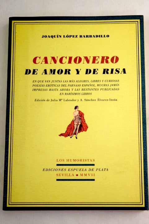 Cancionero de amor y de risa: en que van juntas las mas alegres, libres y curiosas poesías eróticas del parnaso español