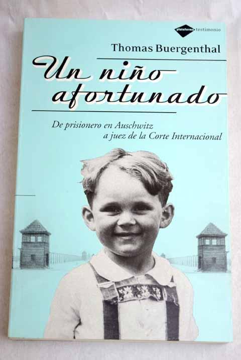 Un niño afortunado: de prisionero en Auschwitz a juez de la Corte Internacional - Buergenthal, Thomas