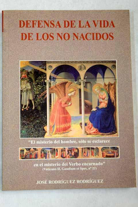Reflexiones de un creyente sobre el aborto: Defensa de la vida de los no nacidos - Rodríguez Rodríguez, José