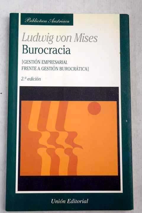 Burocracia: (gestión empresarial frente a gestión burocrática) - Von Mises, Ludwig