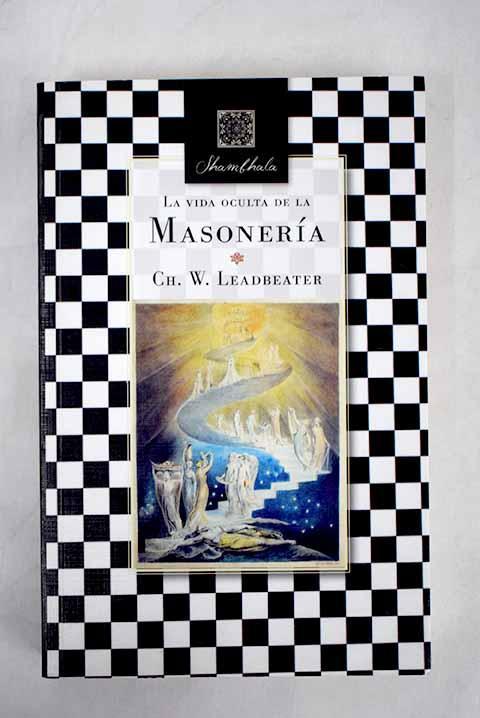 La vida oculta de la masonería - Leadbeater, C. W.