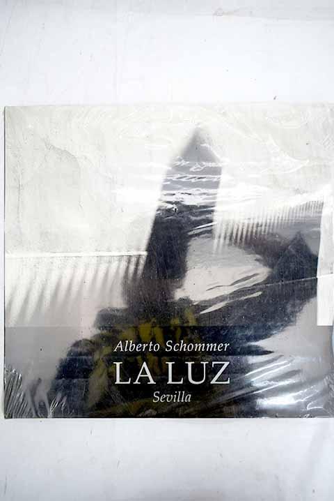La luz: Sevilla - Schommer, Alberto