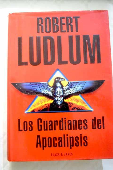 Los guardianes del apocalipsis - Ludlum, Robert