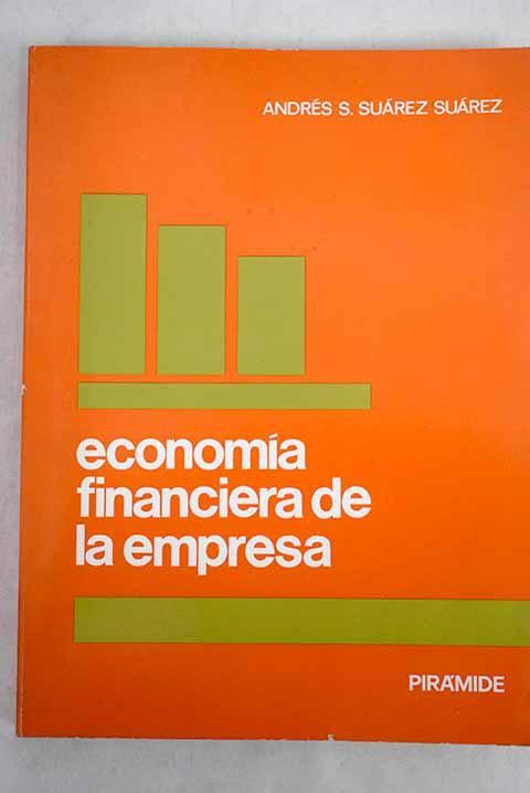 Economía financiera de la empresa - Suárez Suárez, Andrés S.