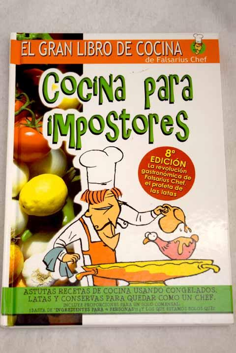 Cocina para impostores: el gran libro de cocina de Falsarius Chef - Falsarius