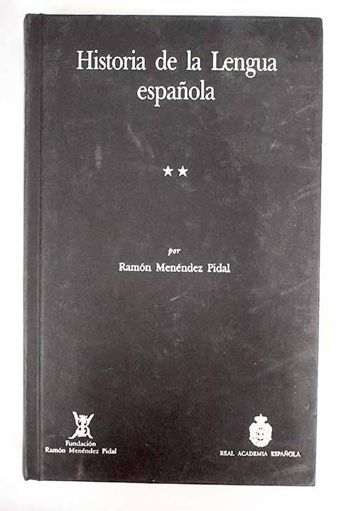 Historia de la lengua española, tomo II - Menéndez Pidal, Ramón