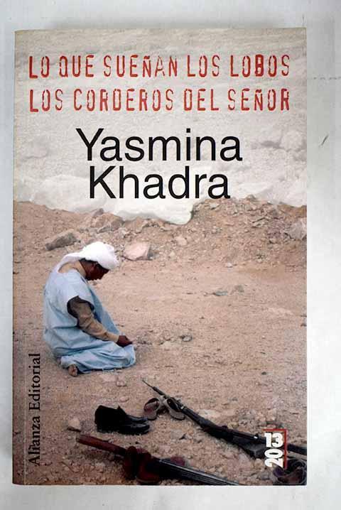 Lo que sueñan los lobos ; Los corderos del señor - Khadra, Yasmina