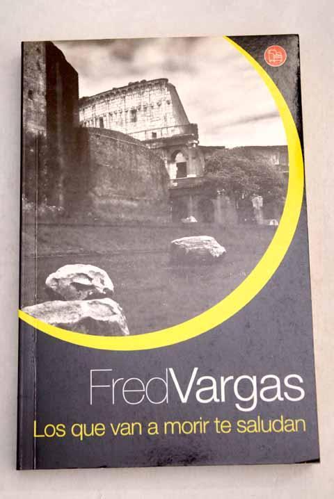 Los que van a morir te saludan - Vargas, Fred
